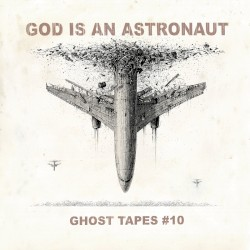 Ghost Tapes #10 by God Is an Astronaut