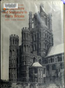 Architecture and sculpture in early Britain: Celtic, Saxon, Norman by Robert Thomas Stoll