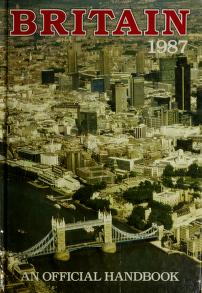 Cover of: Britain, 1987. an Official Handbook (UK the Official Yearbook of the UK) | Great Britain. Central Office of Information.
