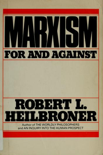 Marxism, for and against by Robert Louis Heilbroner